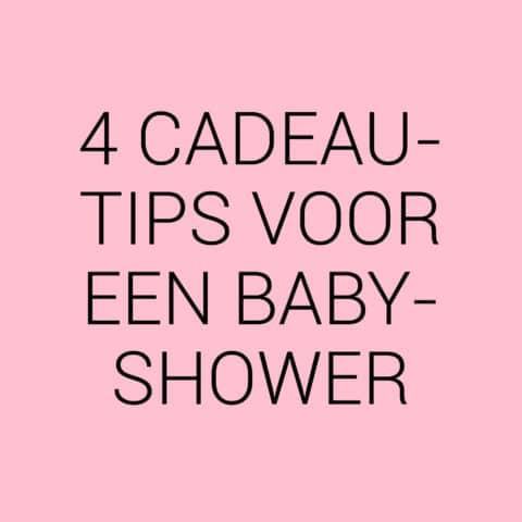 Het leukste cadeau voor een babyshower – 4 tips!